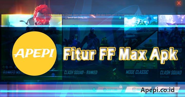 Fitur Free Fire Max Apk