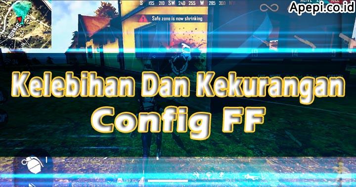 Kelebihan Dan Kekurangan Config FF
