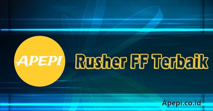 Rusher FF Terbaik